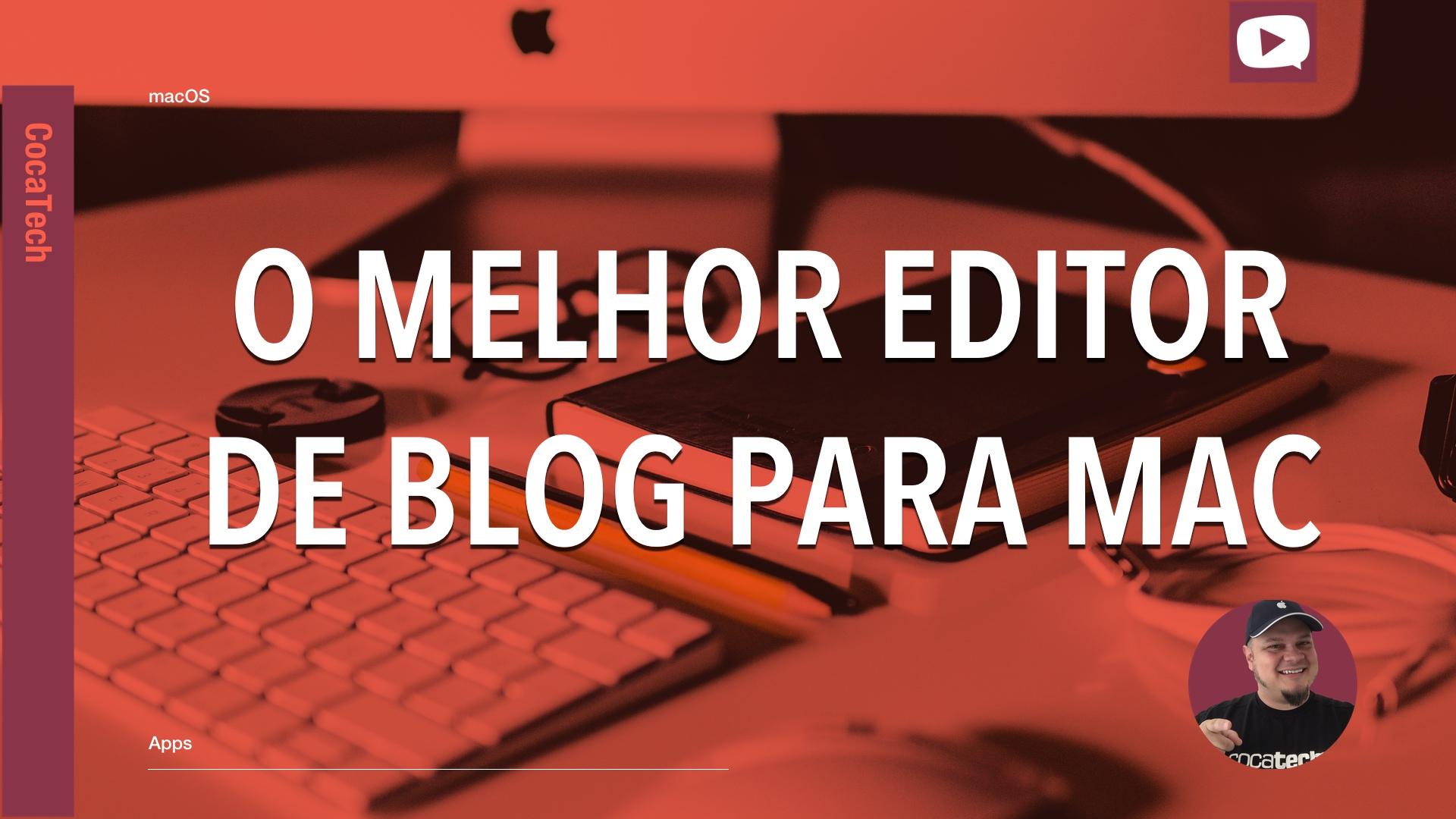 Photo of O Melhor Editor de Blog para Mac – 19/03