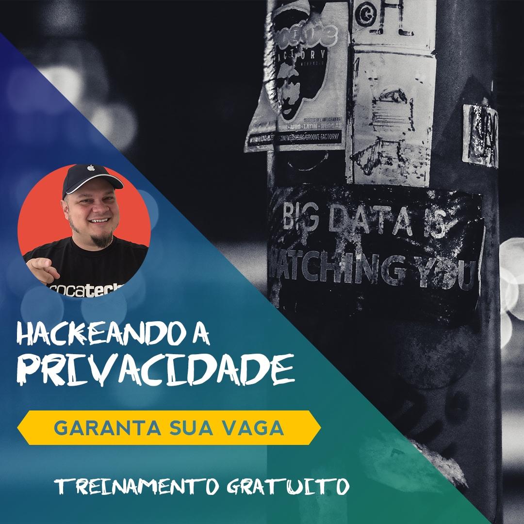 Hackeando a Privacidade